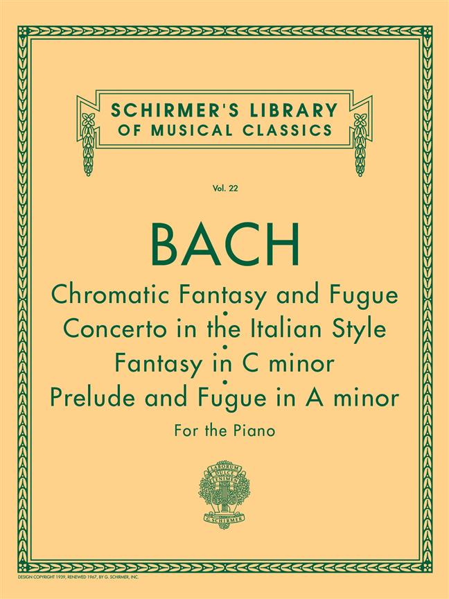 BACH J.S. - CHROMATIC FANTASY AND FUGUE AND OTHER WORKS FOR PIANO
