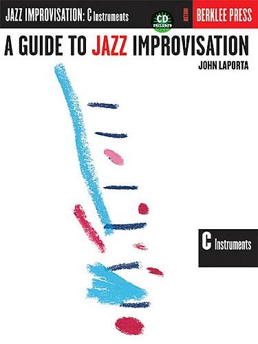 A Guide To Jazz Improvisation C Instruments + Cd - C Instruments