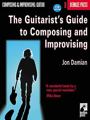 THE GUITARIST'S GUIDE TO COMPOSING AND IMPROVISING + CD - GUITAR
