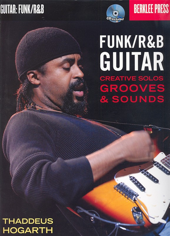 BERKLEE FUNK/R&B GUITAR CREATIVE SOLOS GROOVES & SOUNDS + CD