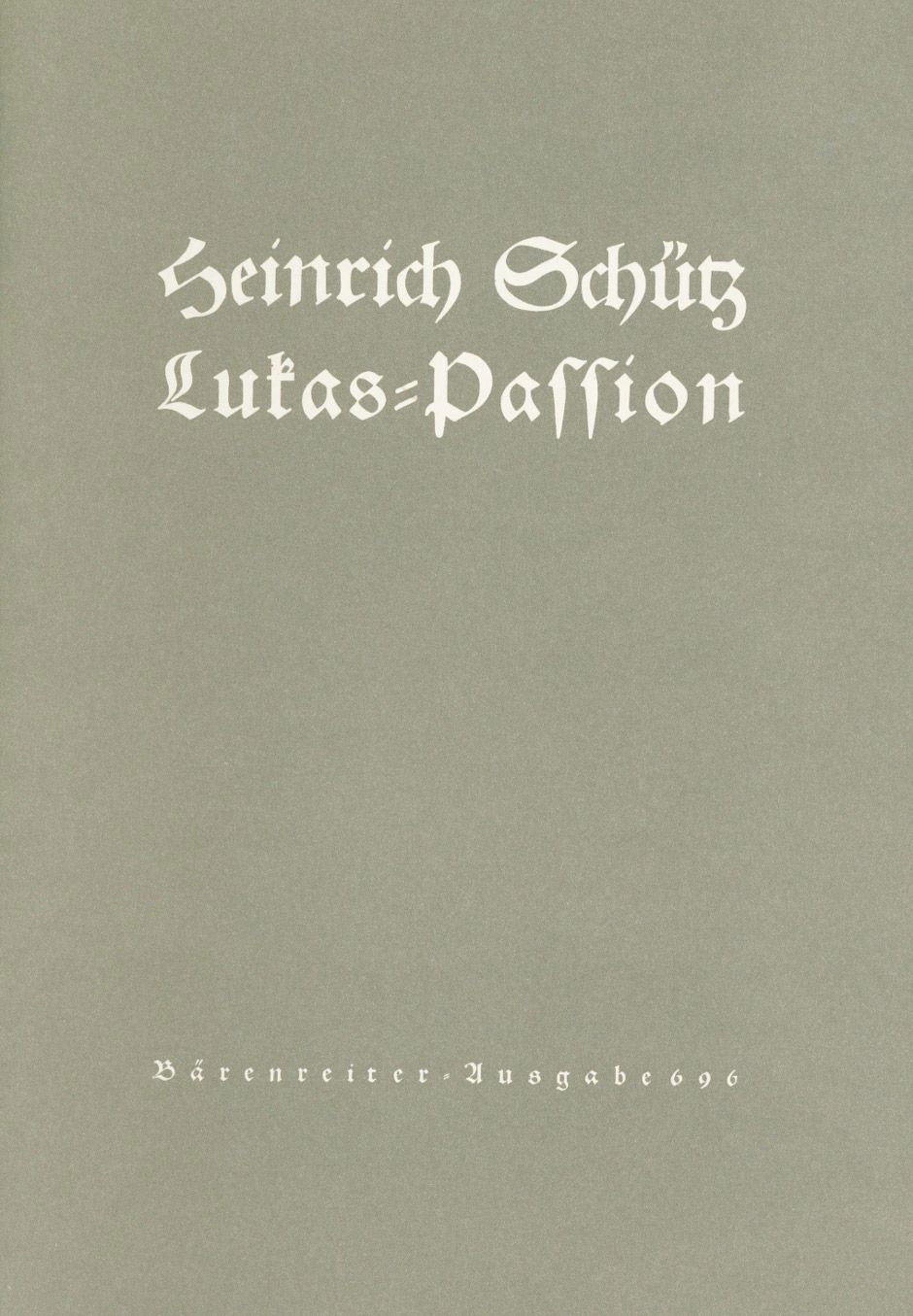 SCHUTZ HEINRICH LUKAS PASSION SWV 480 TENOR SOLO, BASS SOLO, MIXED CHOIR SATB