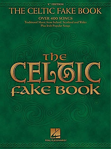 The Celtic Fake Book C Edition - Melody Line, Lyrics And Chords
