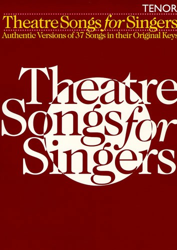 THEATRE SONGS FOR SINGERS - TENOR