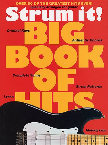 Strum It! Big Book Of Hits - Over 60 Of The Greatest Hits Ever! - Melody Line, Lyrics And Chords