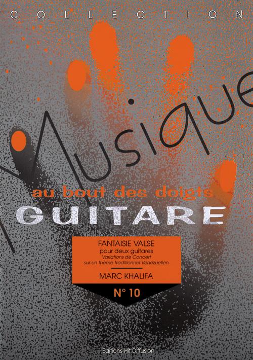 Khalifa Marc - Musique Au Bout Des Doigts N°10 - Fantaisie Valse - 2 Guitares