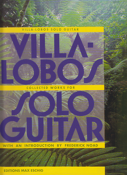 VILLA-LOBOS H. - COLLECTED WORKS FOR SOLO GUITAR