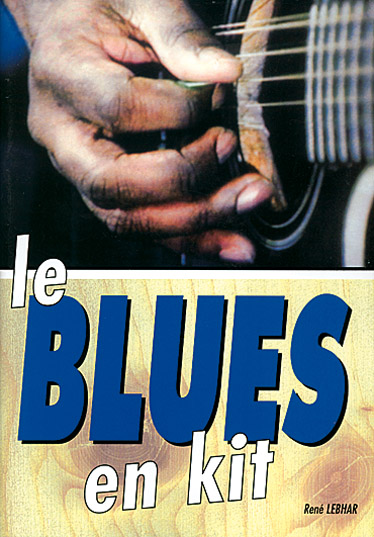 LEBHAR RENE - BLUES EN KIT + CD - GUITARE TAB
