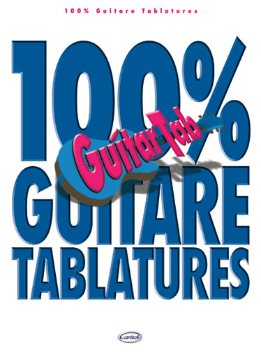 100% GUITARE TABLATURES VOL.1
