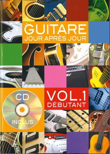 DESGRANGES BRUNO - LA GUITARE JOUR APRES JOUR VOL.1 +CD