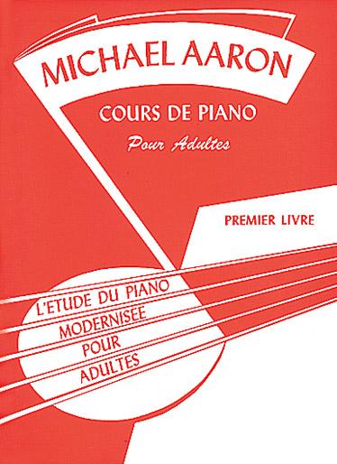 Aaron - Cours De Piano Pour Adultes - Premier Livre
