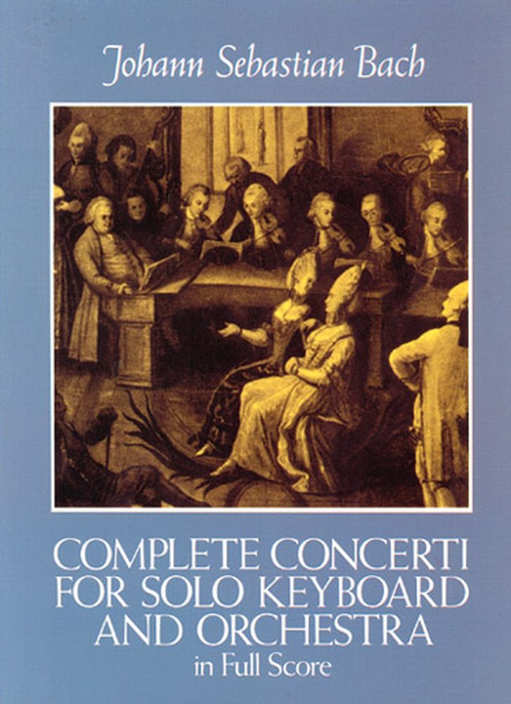 Bach J.s. - Complete Concerti Solo Keyboard And Orchestra - Full Score