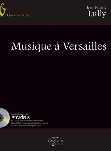 Lully Jean-baptiste - Musique A Versailles  + Cd - Musique De Chambre