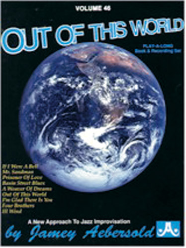 AEBERSOLD N°046 - OUT OF THIS WORLD + CD