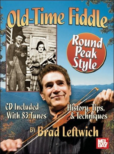 Leftwich Brad - Old-time Fiddle Round Peak Style - Violin