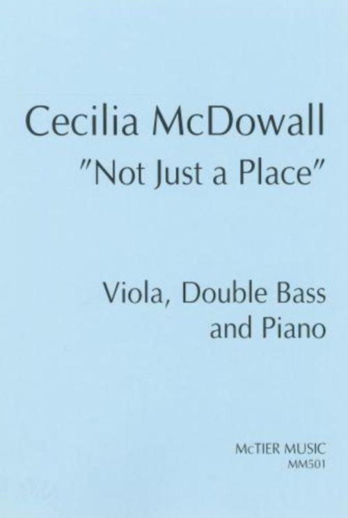 CLASSICAL SHEET - MCDOWALL C. - NOT JUST A PLACE - ALTO, CONTREBASSE ET PIANO