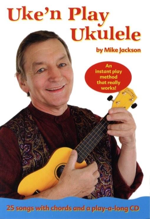 Mike Jackson - Mike Jackson Uke'n Play Ukulele + Cd - Ukulele