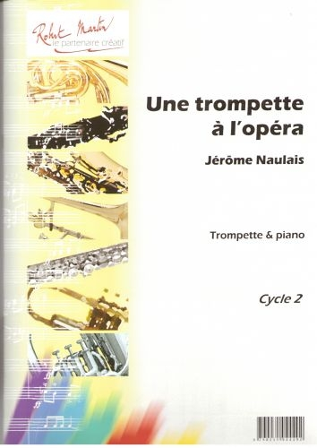 Naulais J. - Une Trompette  L'opra