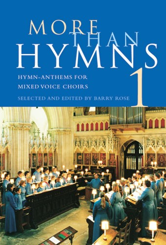 Rose Barry - More Than Hymns - Book 1 - Hymns For Mixed Voice Choirs - Choral