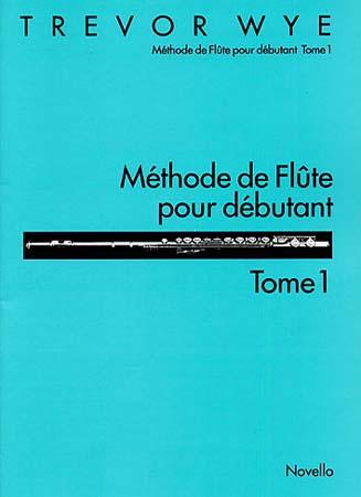 Wye Trevor - Methode De Flute Pour Debutant Vol.1