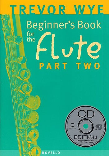 WYE TREVOR - BEGINNER'S BOOK FOR THE FLUTE, PART TWO+ CD - FLUTE