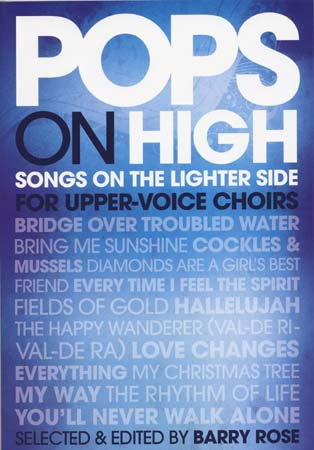 POPS ON HIGH SONGS ON THE LIGHTER SIDE FOR UPPER VOICE CHOIRS
