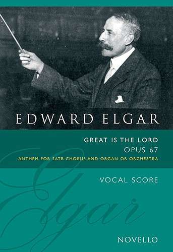 WOOD BRUCE - ELGAR GREAT IS THE LORD - OP 67 - SATB