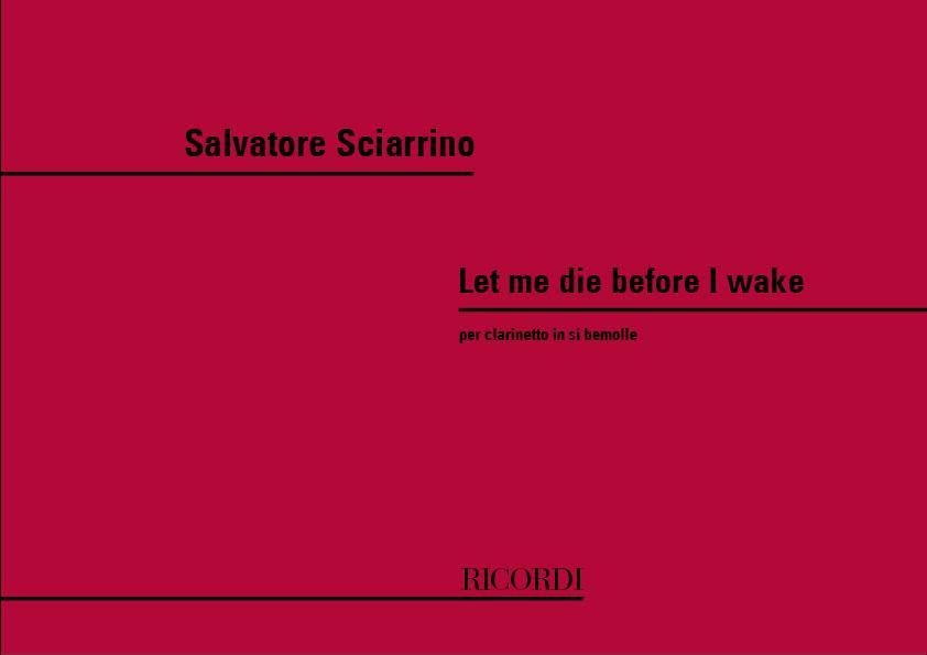 Sciarrino Salvatore - Let Me Die Before I Wake - Clarinette Sib