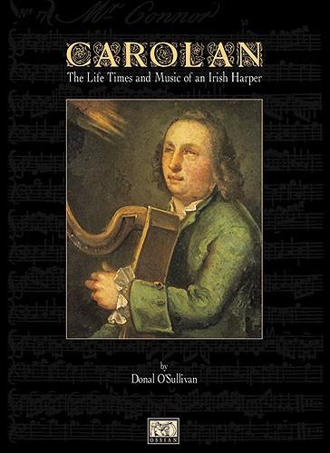 O'sullivan Donal - Carolan - The Life Times And Music Of An Irish Harper - Harp