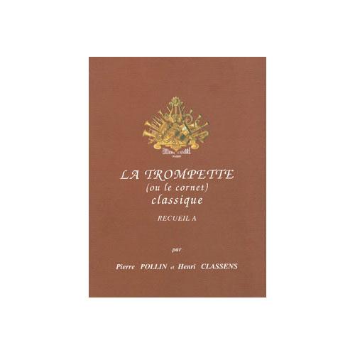 Pollin Pierre / Classens Henri - La Trompette Classique Vol.a - Trompette Et Piano