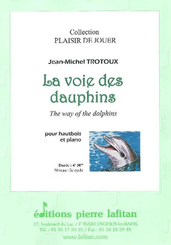 Trotoux Jean-michel - La Voie Des Dauphins - Hautbois Et Piano