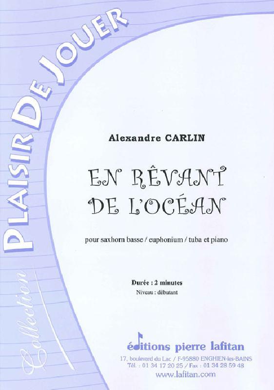 Carlin Alexandre - En Revant De L'ocean - Saxhorn Basse Sib / Euphonium Sib / Tuba Ut Et Piano