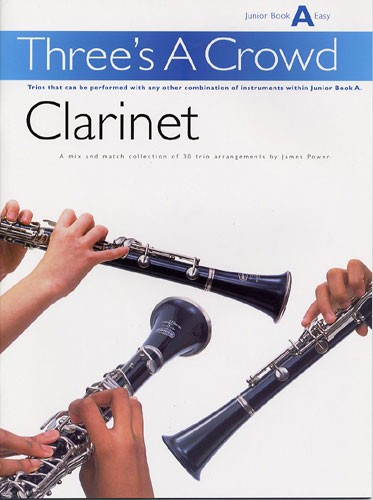 POWER THREE'S A CROWD CLARINET JUNIOR BOOK - CLARINET