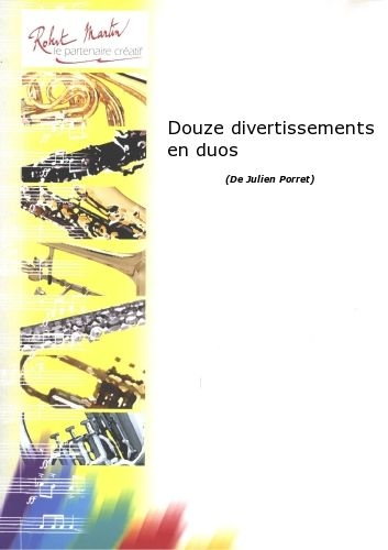 PORRET J. - DOUZE DIVERTISSEMENTS EN DUOS