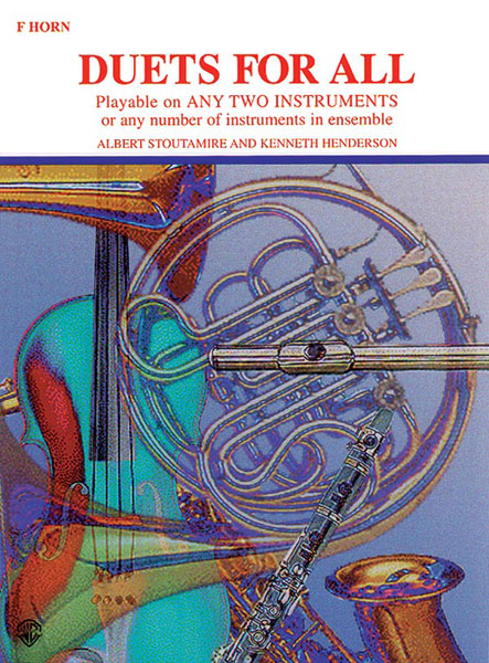 STOUTAMIRE AND HENDERSON - DUETS FOR ALL - FRENCH HORN ENSEMBLE