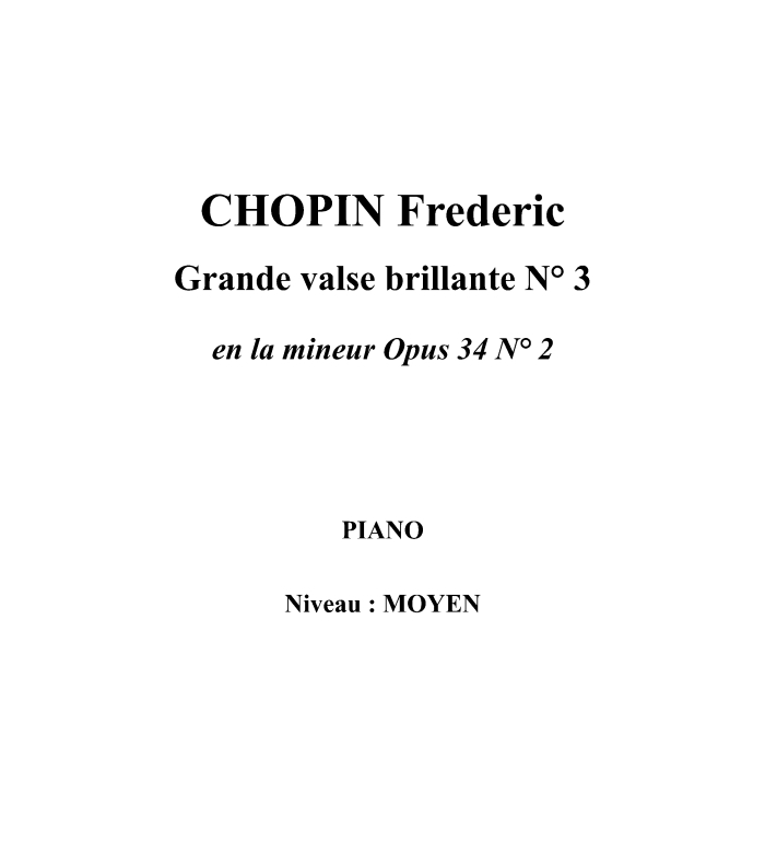 CHOPIN FREDERIC - WALTZ N° 3 IN A MINOR OPUS 34 N° 2 - PIANO