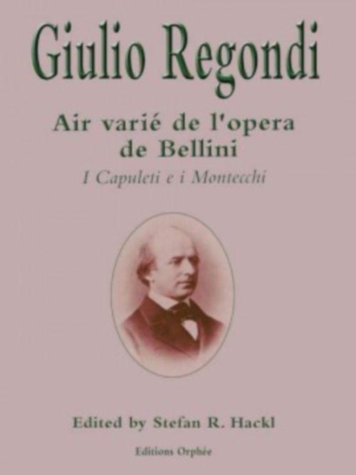 Regondi Giulio - Air Varie De L'opera De Bellini I Capuleti E I Montecchi - Guitare