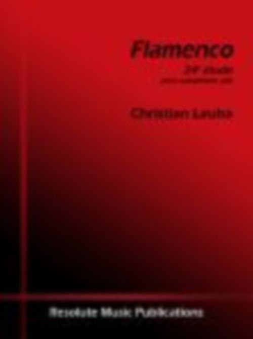 Lauba Christian - Flamenco, Etude 24 Pour Saxophone Alto