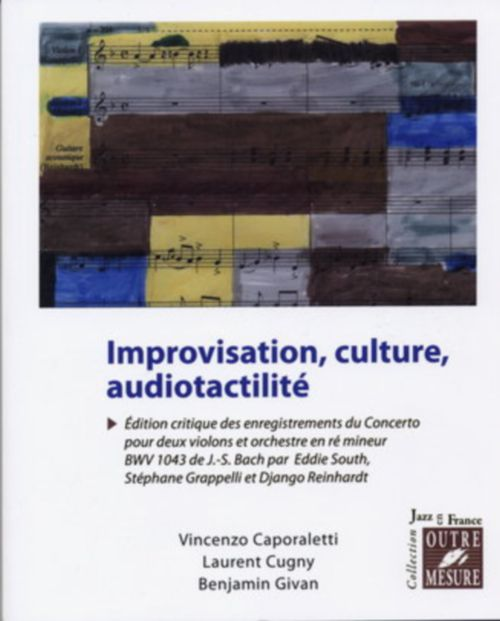 IMPROVISATION, CULTURE, AUDIOTACTILITE - COLLECTION JAZZ EN FRANCE