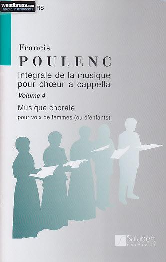 Poulenc Francis - Integrale De La Musique Pour Choeur A Cappella Vol 4