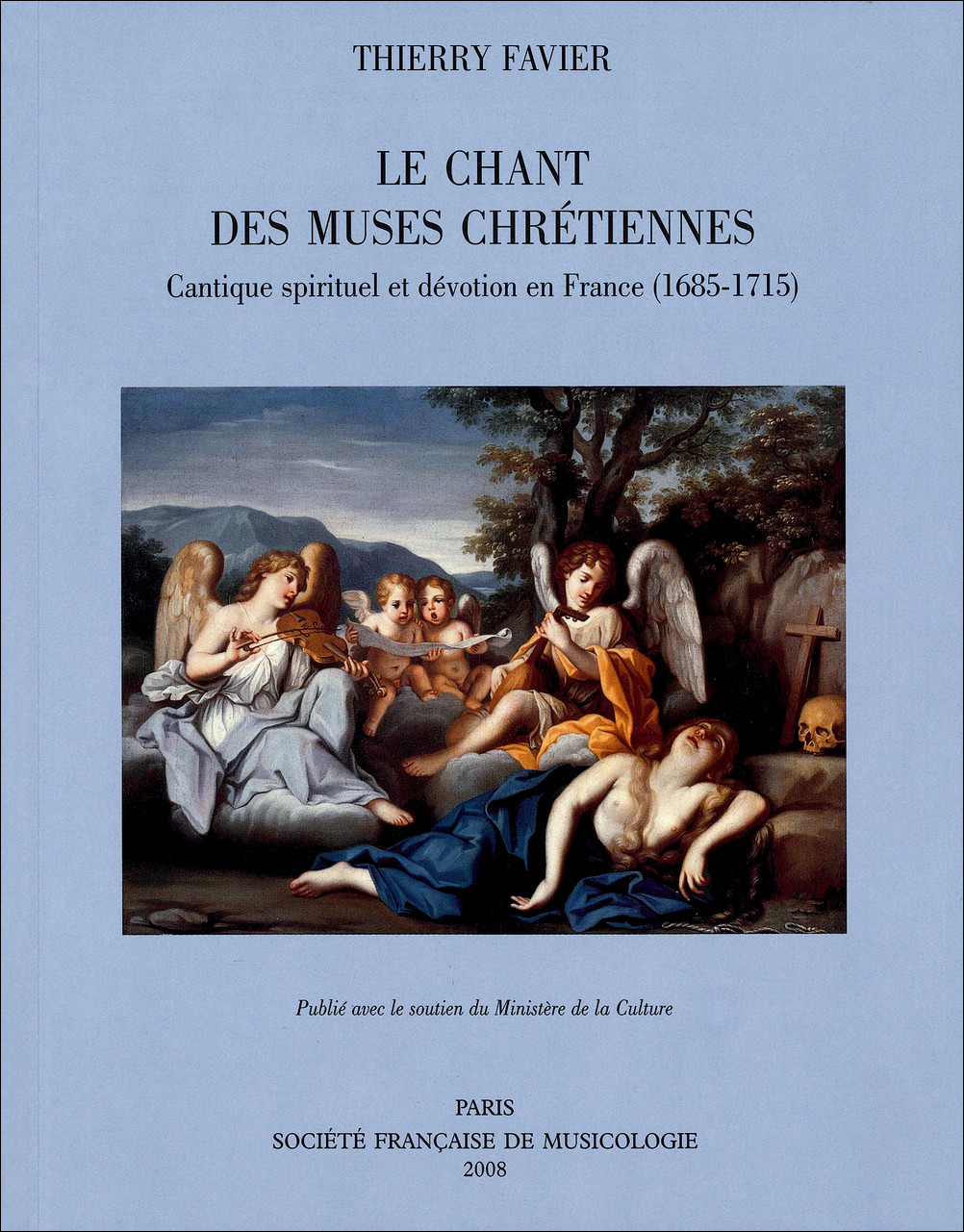 Favier T. - Le Chant Des Muses Chr�tiennes, Cantique Spirituel Et D�votion En France (1685-1715) - H
