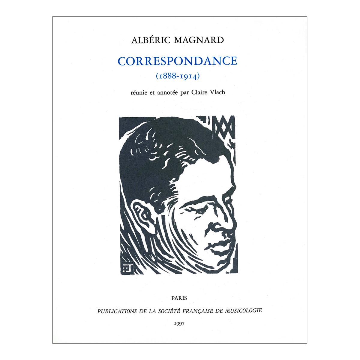 Magnard A. - Correspondance (1888-1914) - Historique