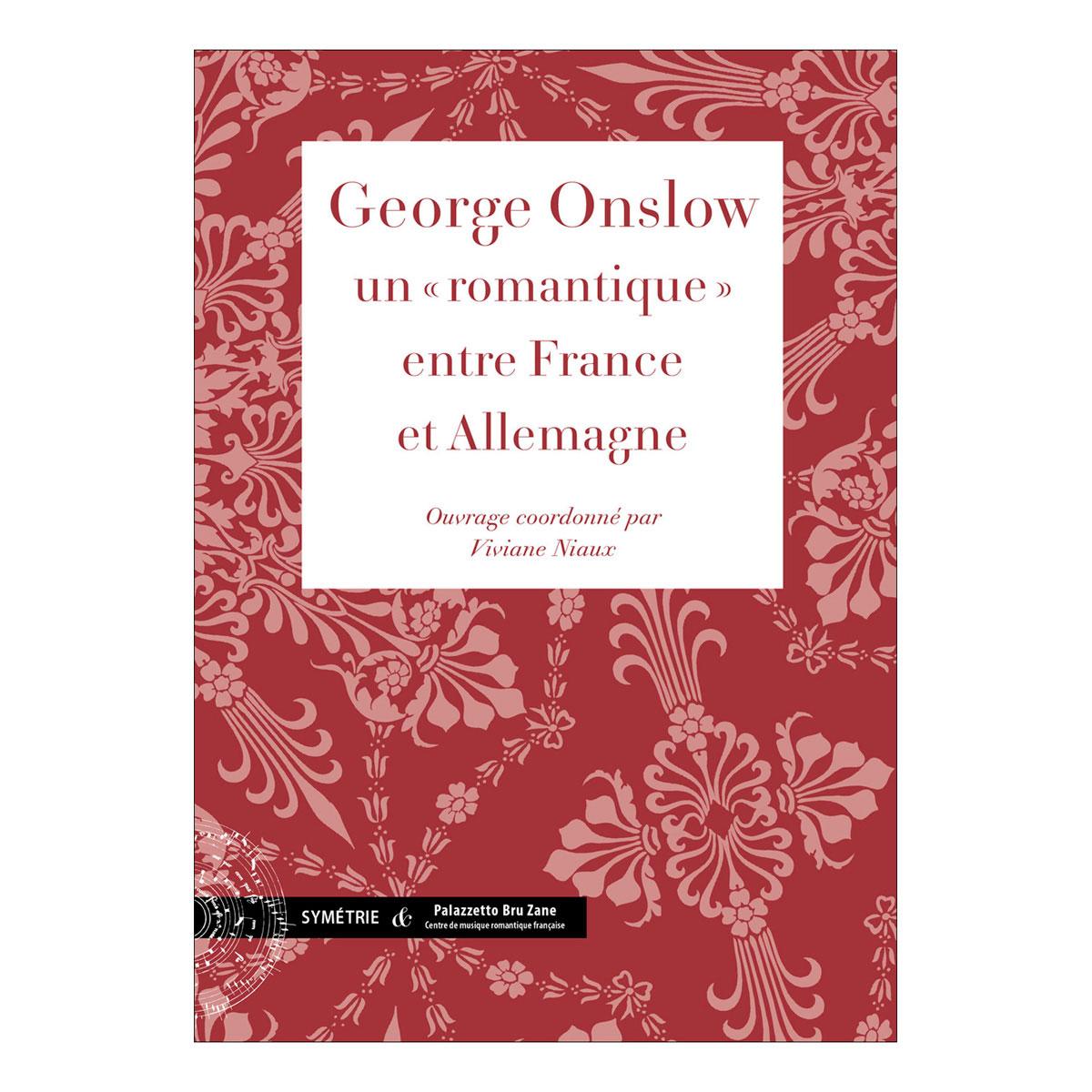 Niaux V. - George Onslow, Un Romantique Entre France Et Allemagne - Biographie
