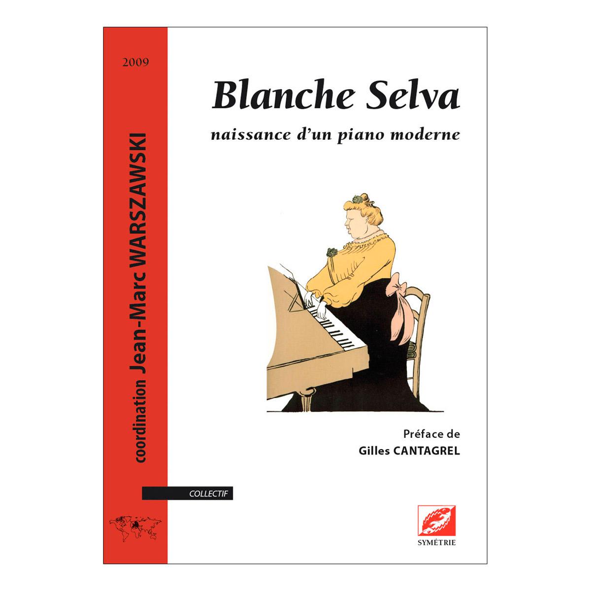 Warszawski J.m. - Blanche Selva, Naissance D'un Piano Moderne - Biographie