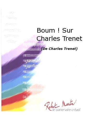 Trenet C. - Delbecq L. - Boum ! Sur Charles Trenet