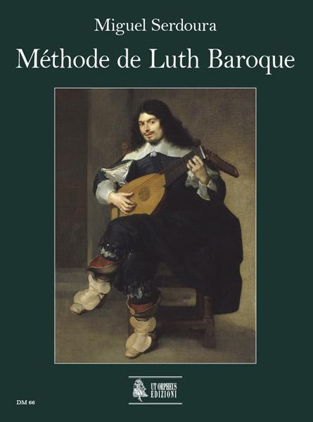 Yisrael (serdoura) Miguel - Methode De Luth Baroque, Guide Pratique Pour Luthiste Debutant Et Avance