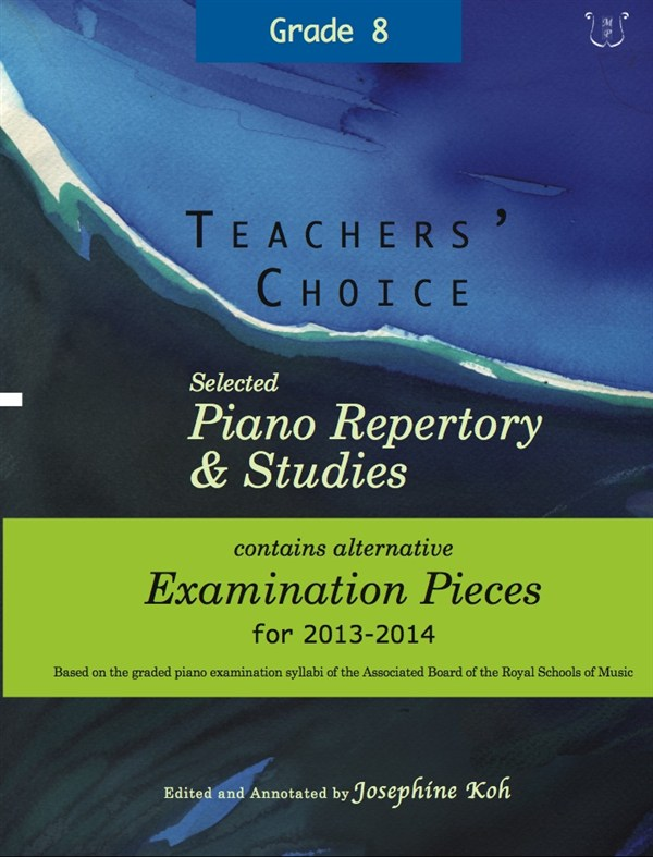 TEACHERS' CHOICE - SELECTED PIANO REPERTORY AND STUDIES 2013-2014 - PIANO SOLO