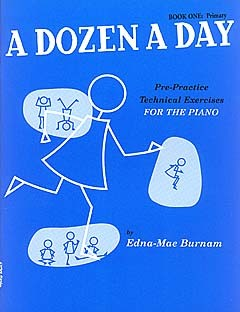 EDNA-MAE BURNAM - A DOZEN A DAY - PRE-PRACTICE TECHNICAL EXERCISES FOR THE PIANO [BOOK 1 PRIMARY] -