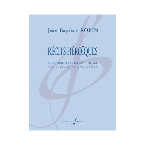 Robin Jean-baptiste - Recits Heroiques - Trompette Et Orgue